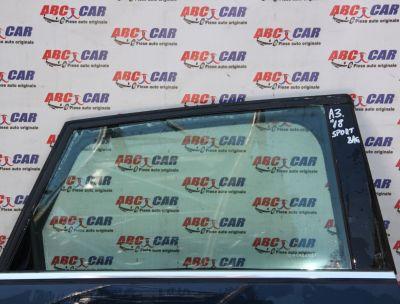 Geam mobil usa dreapta spate Audi A3 8V Sportback 2012-2020